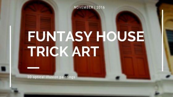 FUNTASY HOUSE TRICK ART, IPOH